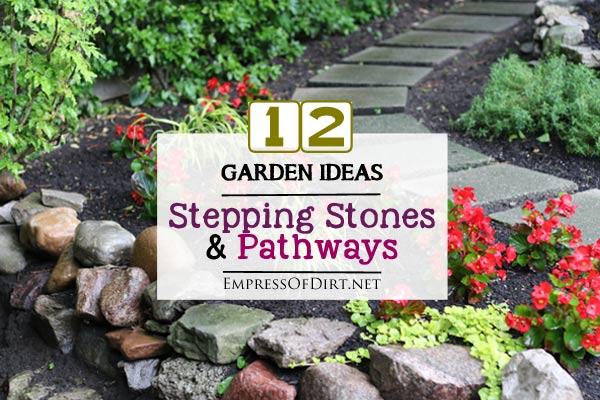 Empress of dirt creative and frugal home garden ideas for Garden stepping stone ideas