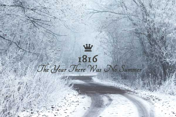 1816: The year there was no summer in North America and Europe