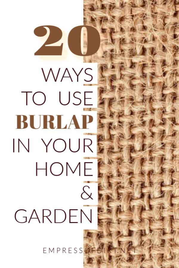 20 Uses for Burlap Fabric in Your Home and Garden