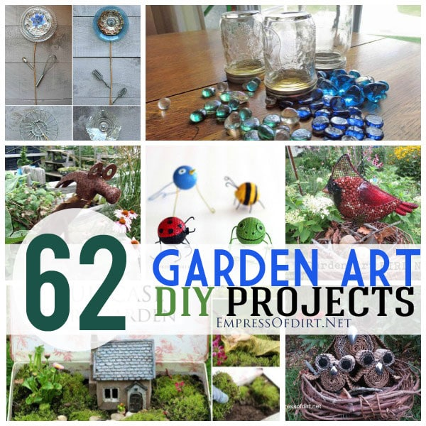 Garden art projects empress of dirt for Recycled garden art ideas