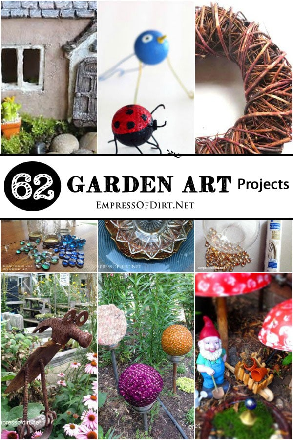 Garden Art Projects Empress Of Dirt