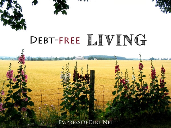 Debt-free Living tips at empressofdirt.net