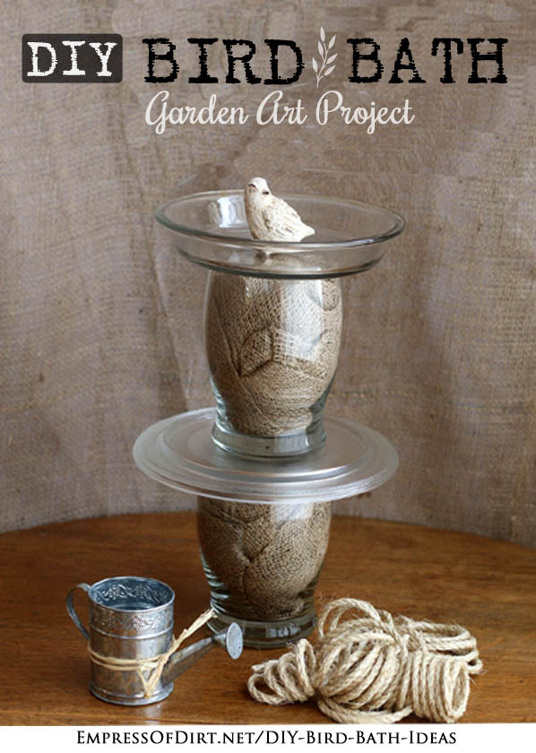 DIY Bird bird bath garden art project tutorial at http://empressofdirt.net/diy-bird-bath-ideas/ #burlap