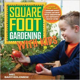 Square Foot Gardening With Kids by Mel Bartholemew