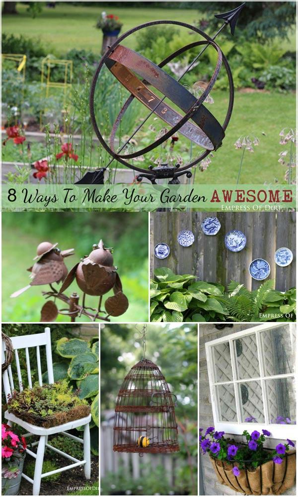 8 Ways To Make Your Garden Awesome   empressofdirt.net