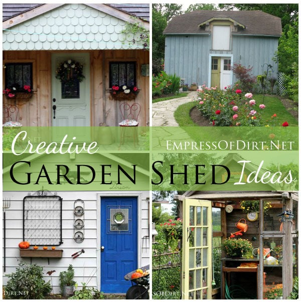 Creative Garden Shed Ideas at empressofdirt.net