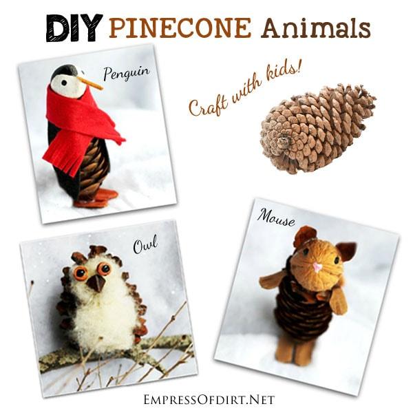 DIY Pinecone Animals Nature CraftEmpress of Dirt