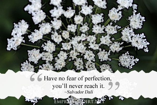 Have no fear of perfection. You'll never reach it | How to re-discover your creativity