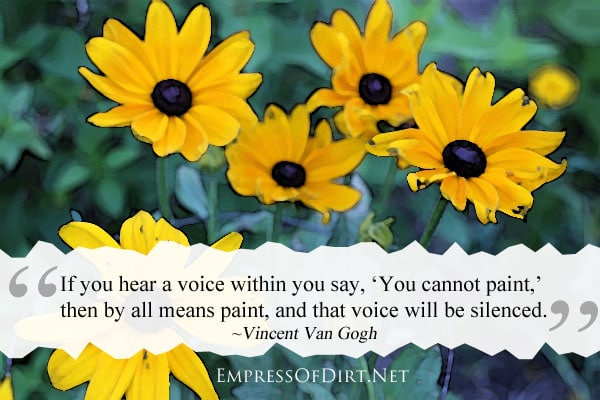 If you hear a voice within you say, You cannot paint, then by all means paint| How to re-discover your creativity