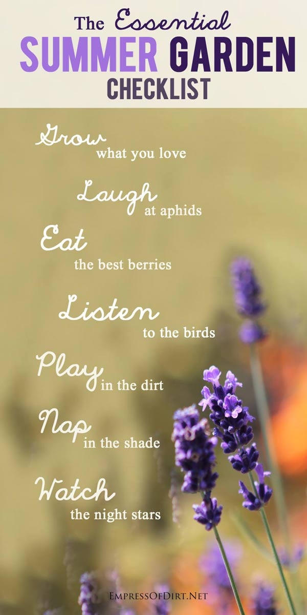The Essential Summer Garden Checklist. This is the only one that really matters. Happiness inside!
