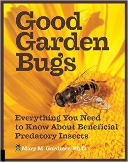 Good Garden Bugs by Mary M Gardiner