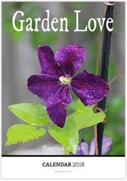 2018 Garden Love Calendar - Empress of Dirt