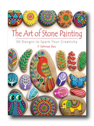 The Art of Stone Painting by Sehnaz Bac