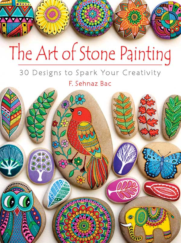 Marvelous The Art Of Stone Painting: 30 Designs To Spark Your Creativity By F. Sehnaz