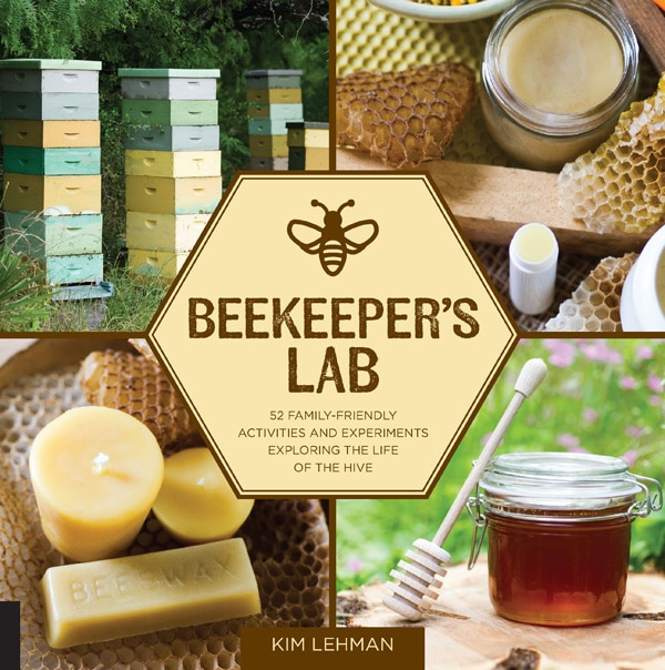 The Beekeeper's Lab by Kim Lehman features 52 family-friendly activities and experiments exploring the life of the hive.