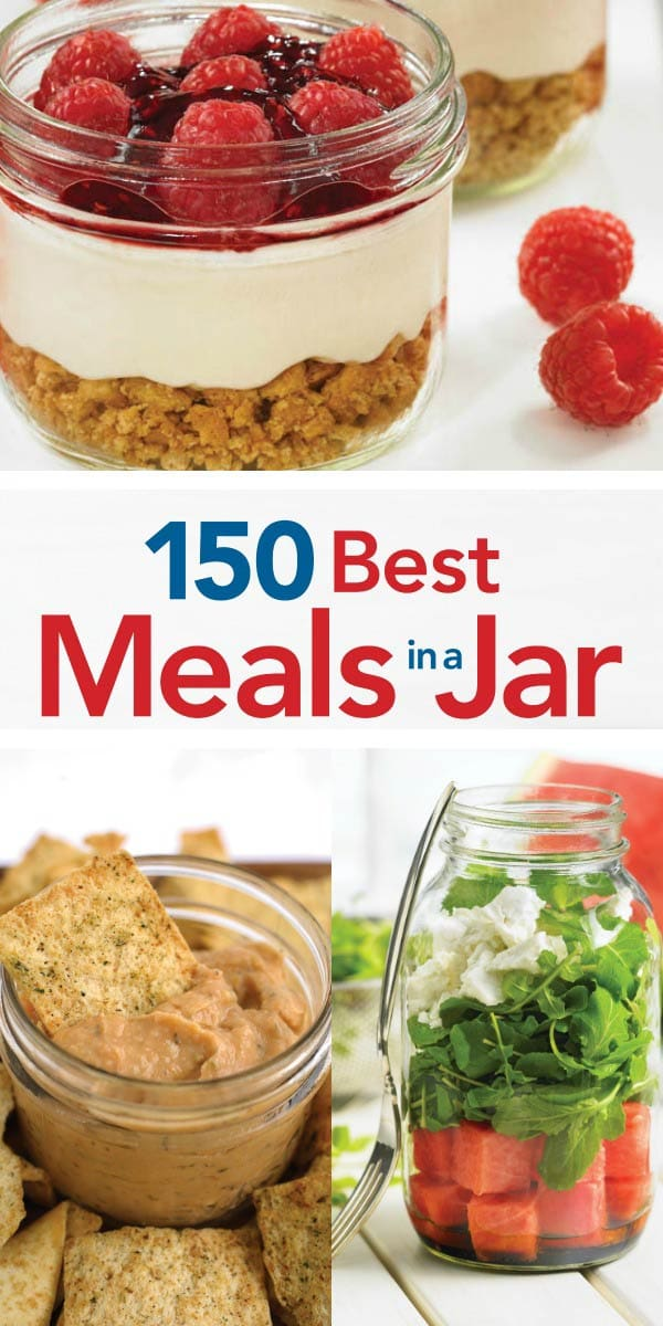 150 Best Meals in a Jar - healthy, wholesome ideas for snacks, meals, and desserts to go.