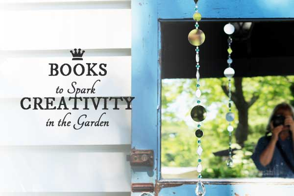 Books to Spark Creativity in the Garden