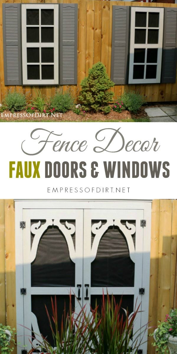 Dress up a boring fence with faux dorrs and windows.