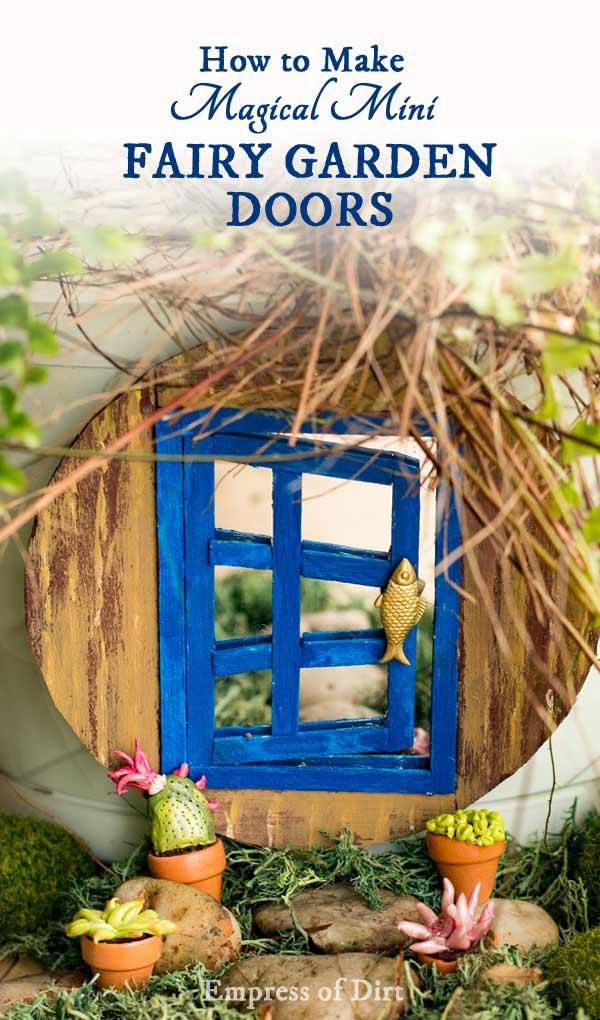 Create magical mini fairy doors to add a fun optical illusion to your little garden.