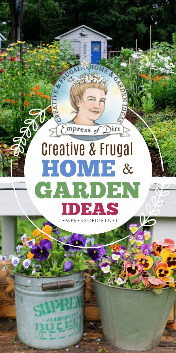 Empress of Dirt Creative + Frugal Home & Garden ideas