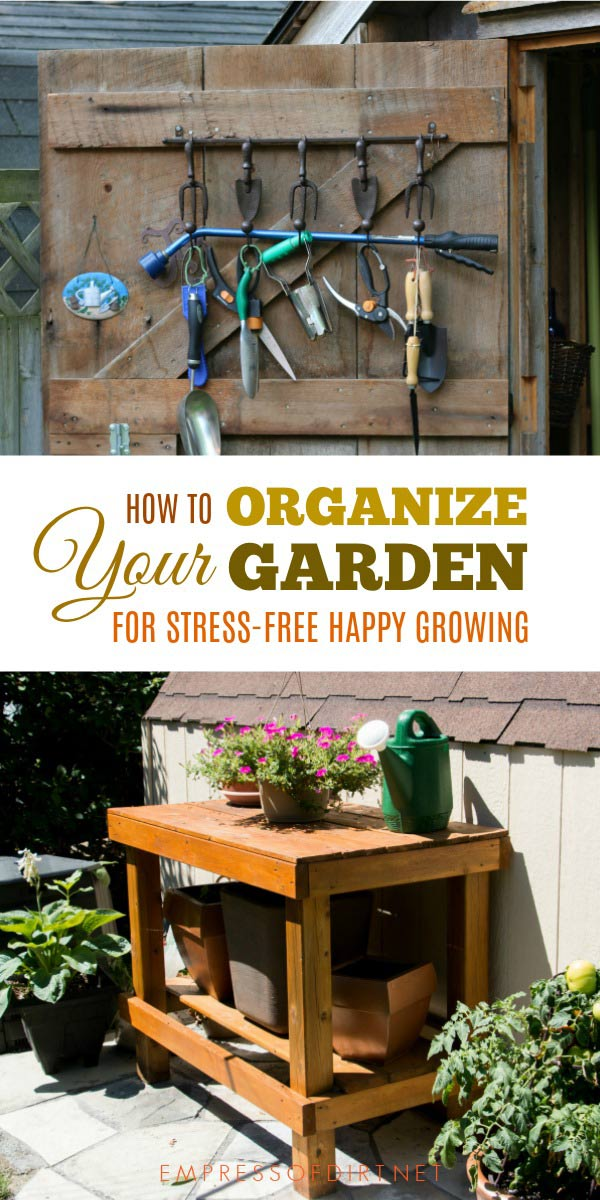 How to organize your garden for stress-free happy growing.