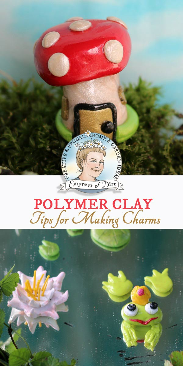 Tips and tutorials for creating polymer clay charms for jewelery, miniature garden decor, and trinkets.