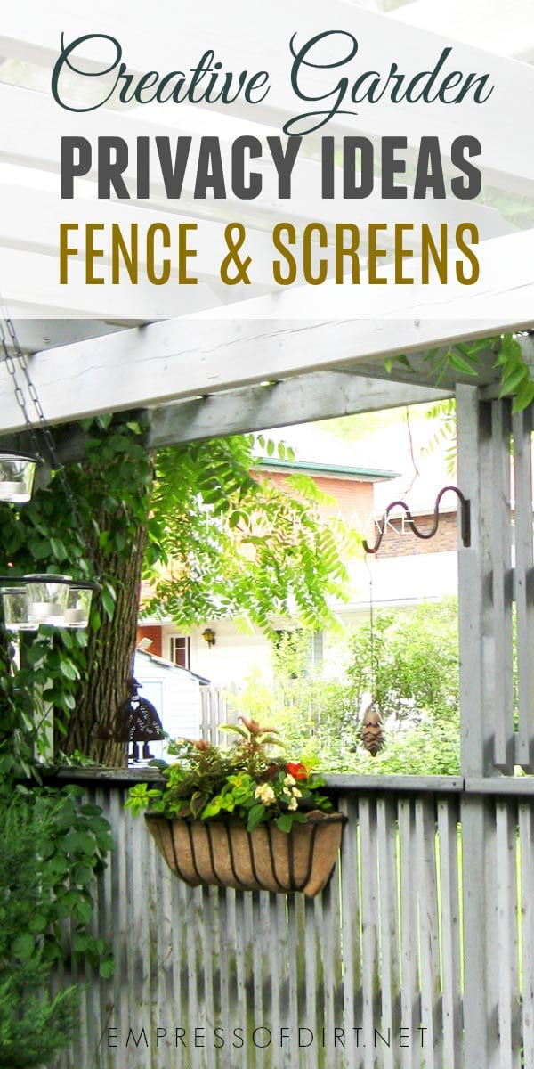 Garden Fence & Screen Privacy Ideas - Empress of Dirt