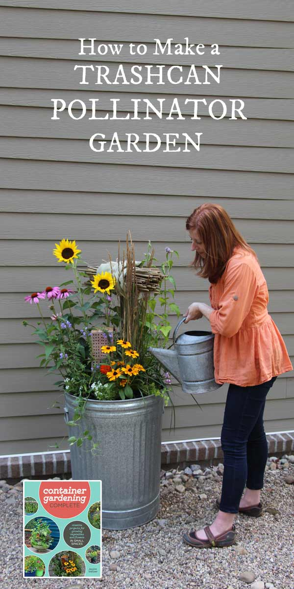 How to Make a Trashcan Pollinator Garden by Jessica Walliser