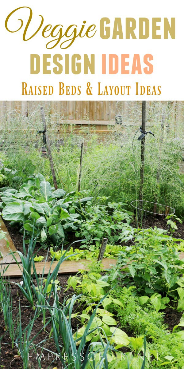 20+ Layout and Design Ideas for Home Veggie Gardens | Empress of Dirt