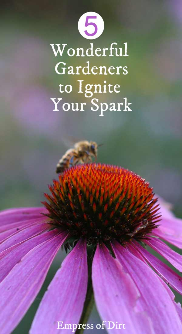 Wonderful Gardeners to Ignite Your Spark