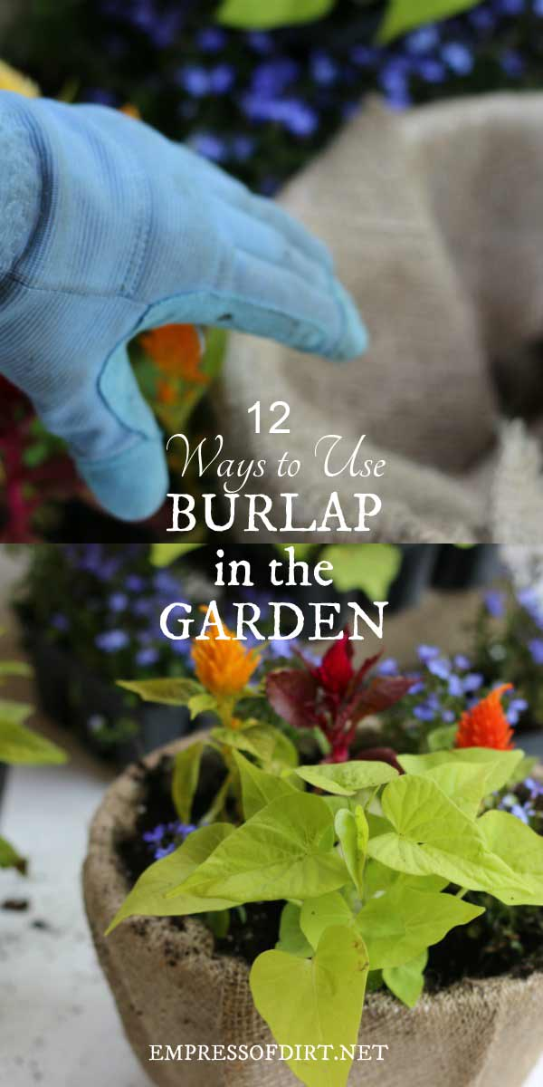 12 Ways to Use Burlap in the Garden + Craft & Decor Ideas