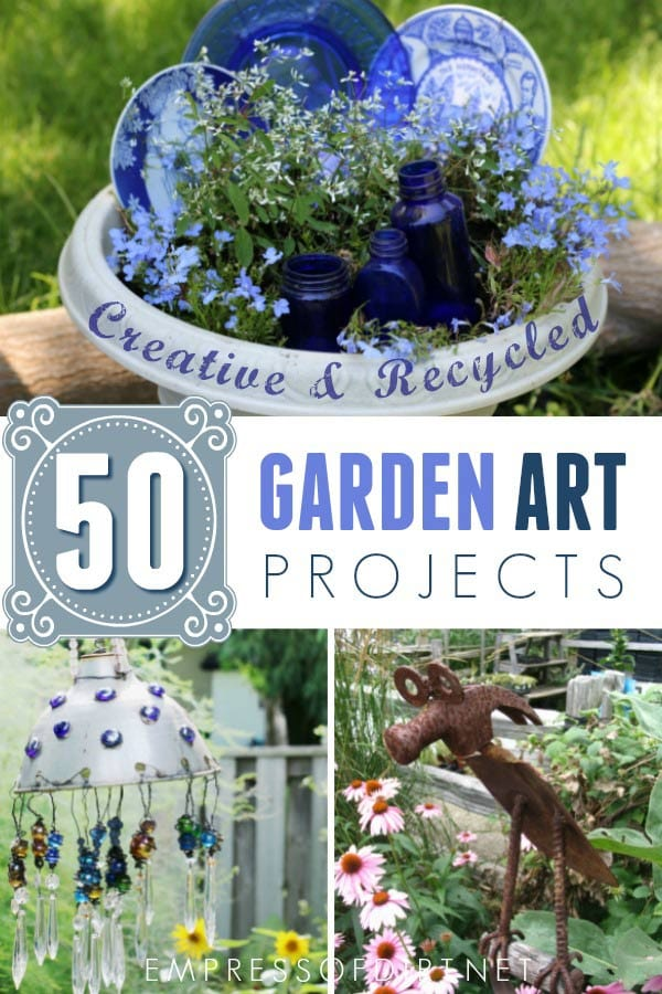 50 Creative and Recycled Garden Art Projects.