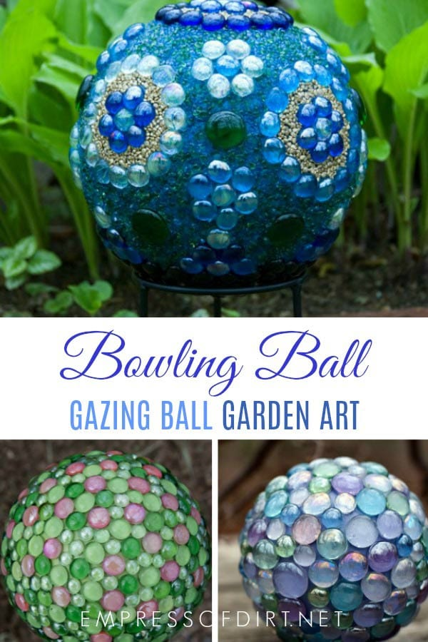 Turn old bowling balls into decorative garden art gazing balls.