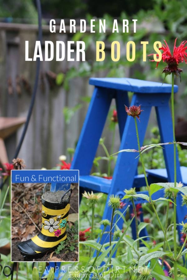 Add some boots to your garden art ladder to make it last longer.