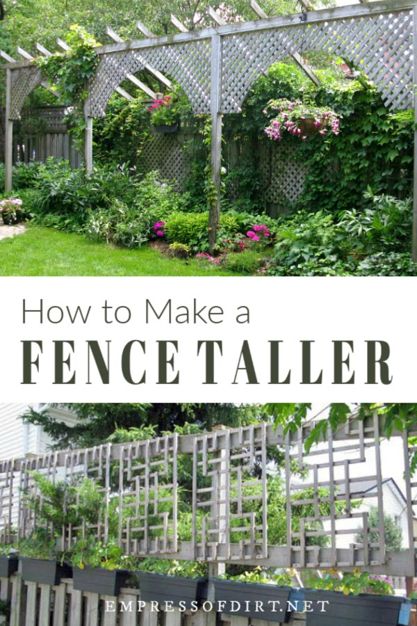 Ways to make garden fences taller.