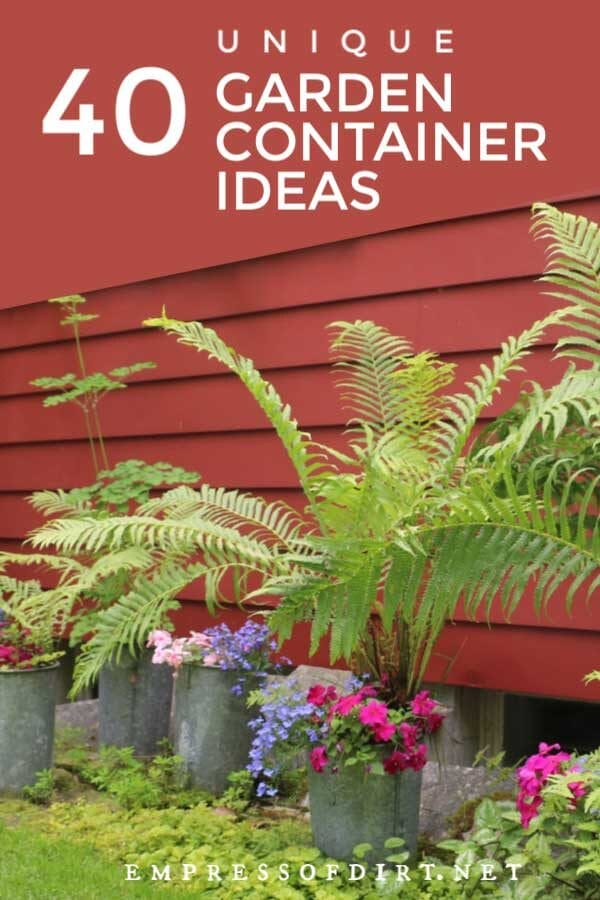 40 Unique Container Gardening Ideas