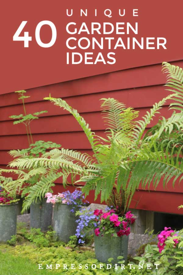 40 Unique Container Gardening Ideas Empress Of Dirt