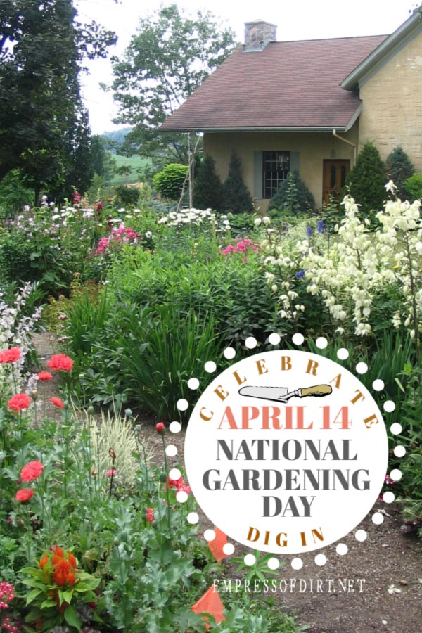 Celebrate National Gardening Day April 14.