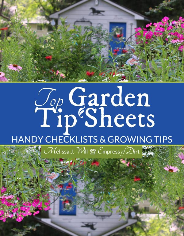 Top Garden Tip Sheets by Melissa J. Will.