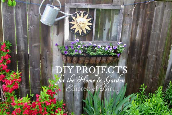DIY Projects for the home and garden at Empress of Dirt