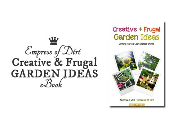 Creative + Frugal Garden Ideas Getting started with Empress of Dirt.