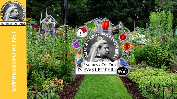 Sign up for the free Empress of Dirt creative gardening newsletter.