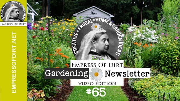 If you love creative + frugal home & garden ideas, join the Empress of Dirt for new projects to grow, sow, repurpose, and reinvent to create the life you want.