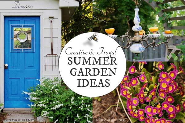 Creative and frugal summer garden ideas at Empress of Dirt