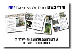 Click here to subscribe to the Empress of Dirt newsletter and new posts by email.
