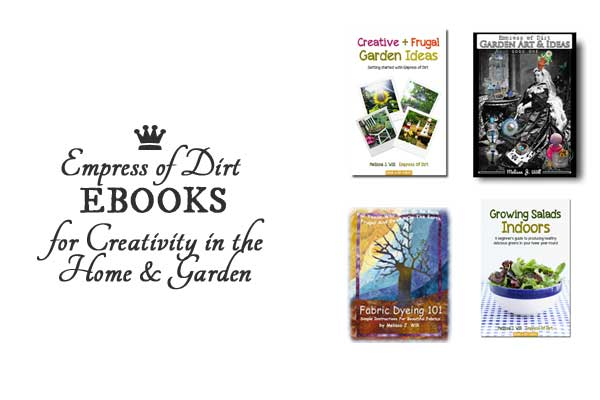 Empress of Dirt ebooks offer a variety of creative and frugal projects and ideas for the home and garden.