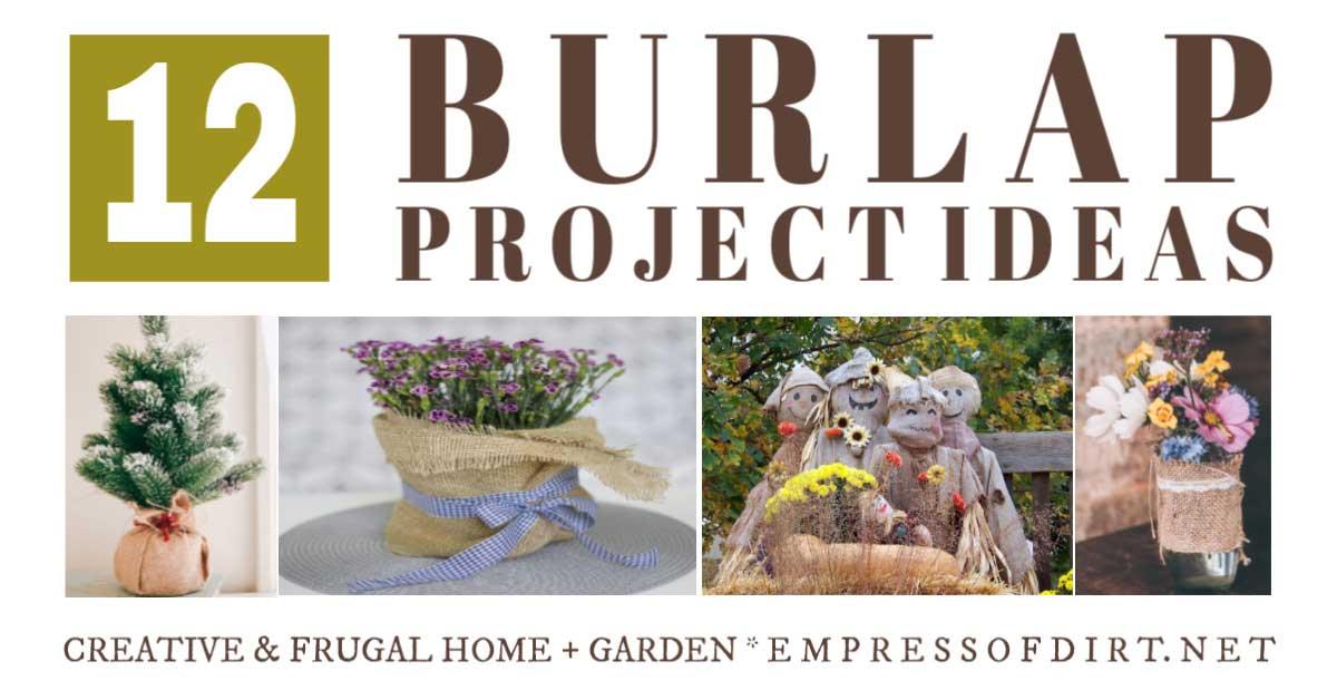 12 Ways To Use Burlap In The Garden Craft Decor Ideas
