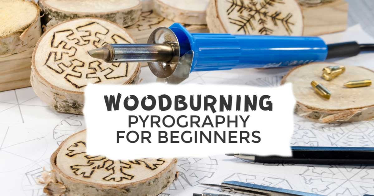 Wood Burning For Beginners Easy Guide Empress Of Dirt