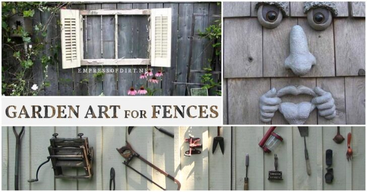 Garden art on fences including old tools, a funny face, and an old window frame.