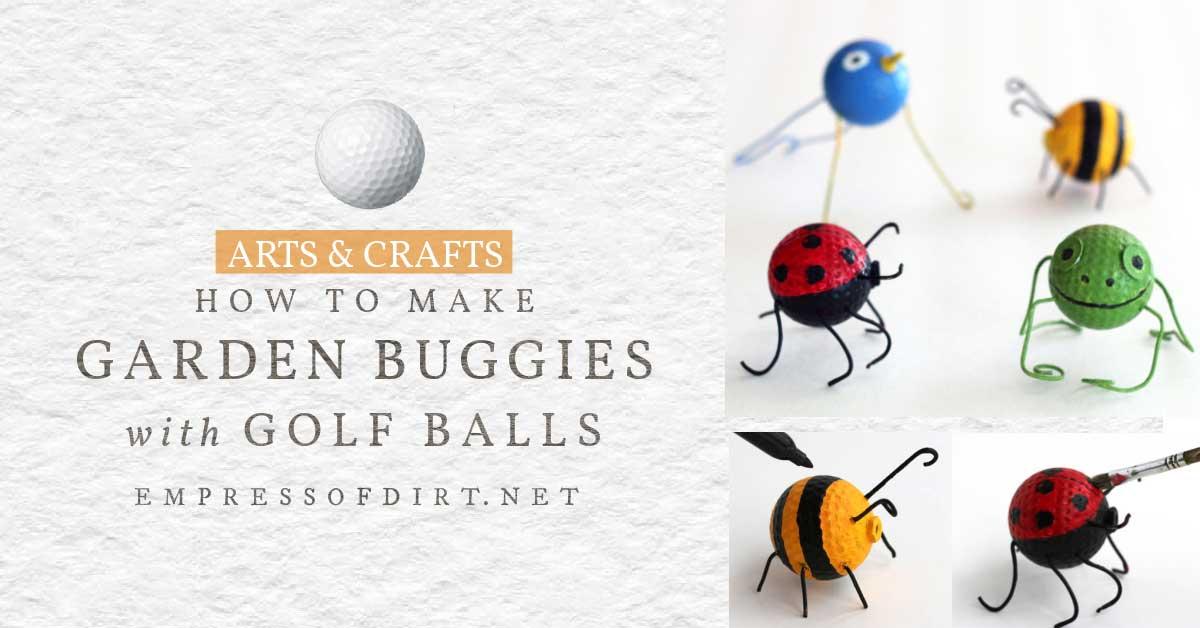Little garden bugs made from old golf balls.